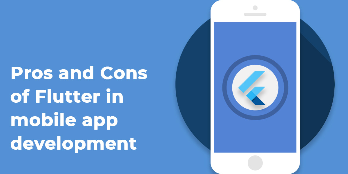 Pros and Cons of Flutter in mobile app development - Panacea